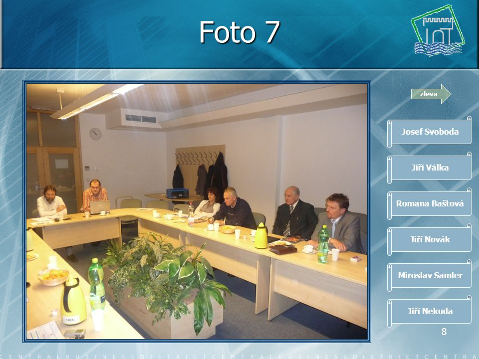 7 Foto 6 zleva Josef Tachecí Jiří Malý Svatopluk Oehm Ladislava Klůsová Josef Svoboda Jiří Válka