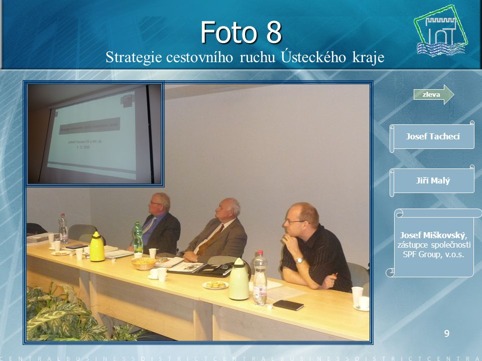 8 Foto 7 zleva Josef Svoboda Jiří Válka Romana Baštová Jiří Novák Miroslav Samler Jiří Nekuda