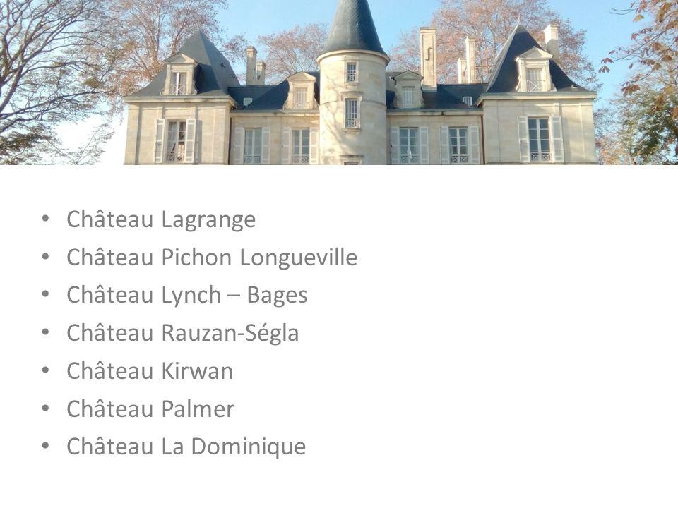 Château Mouton – Rothschild Château Lagrange Château Pichon Longueville Château Lynch – Bages Château Rauzan-Ségla Château Kirwan Château Palmer Châte