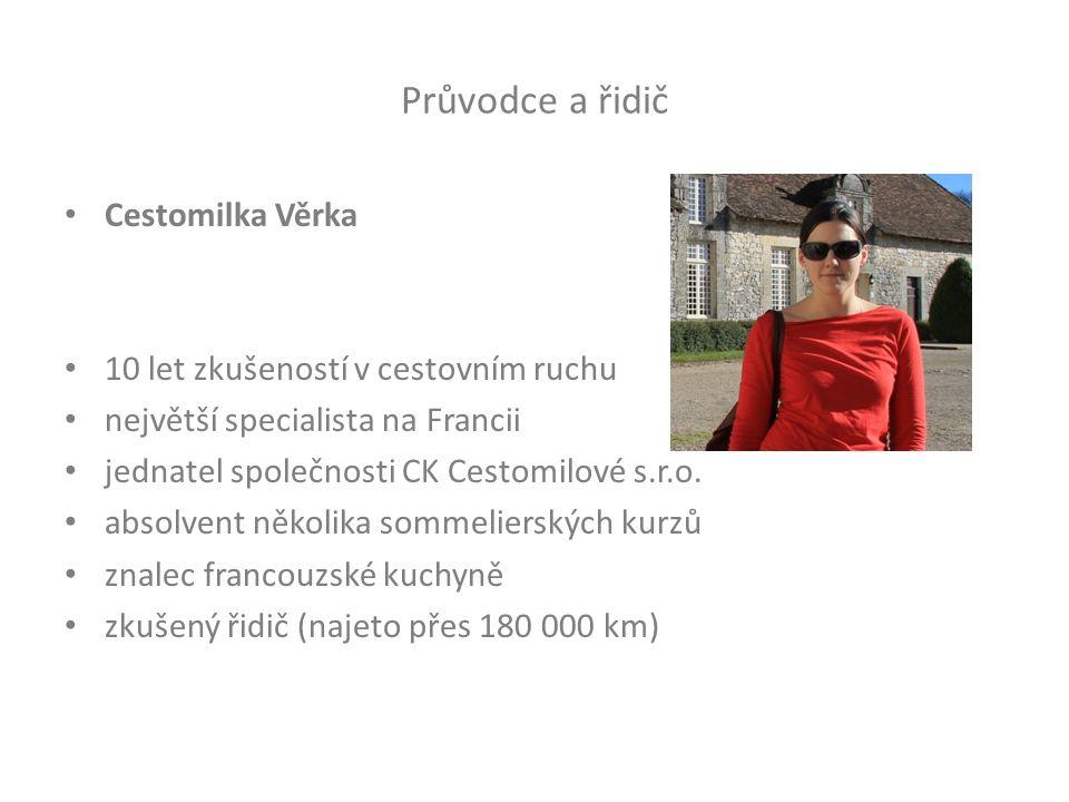 Průvodce a řidič Cestomilka Věrka 10 let zkušeností v cestovním ruchu největší specialista na Francii jednatel společnosti CK Cestomilové s.r.o. absol