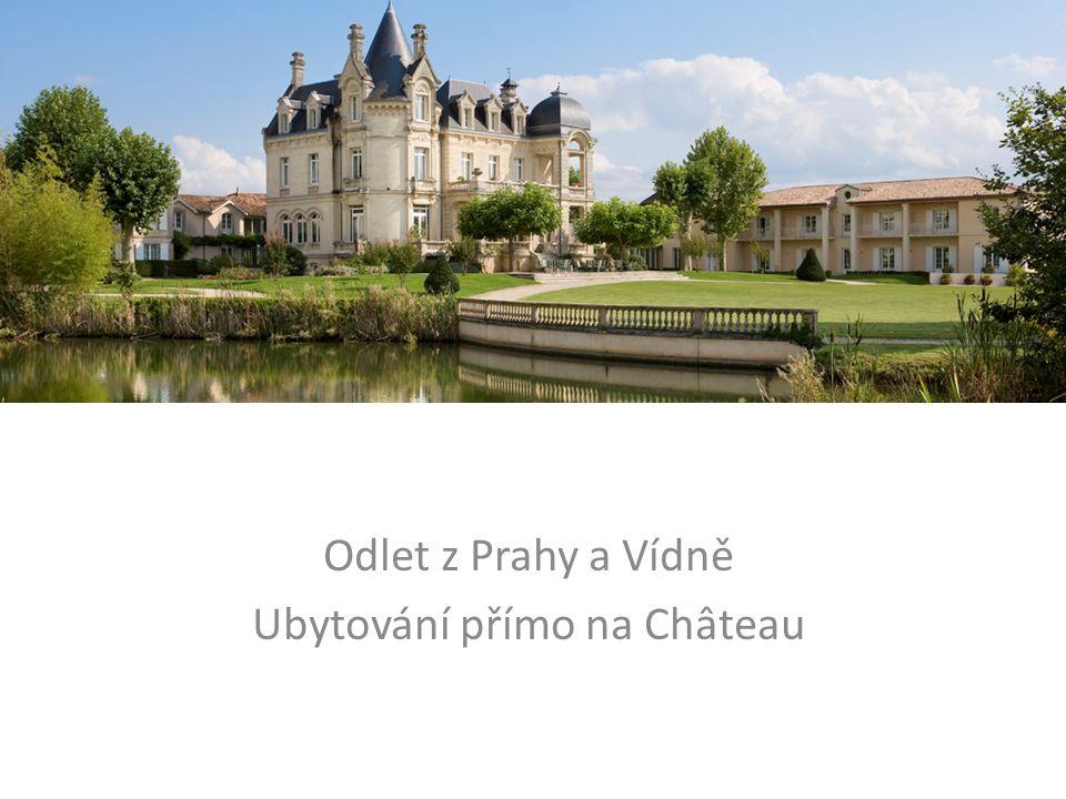 Odlet z Prahy a Vídně Ubytování přímo na Château