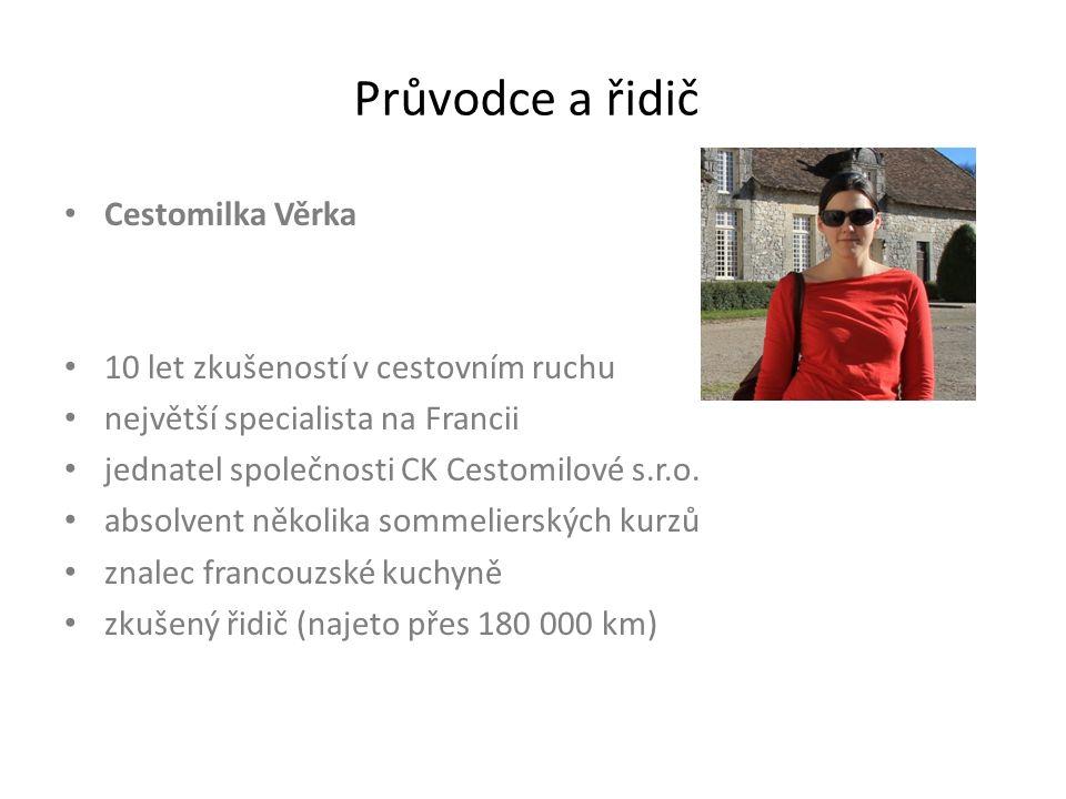 Průvodce a řidič Cestomilka Věrka 10 let zkušeností v cestovním ruchu největší specialista na Francii jednatel společnosti CK Cestomilové s.r.o.
