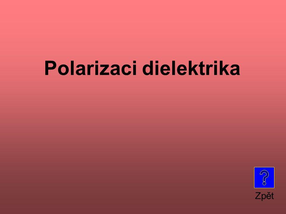 Polarizaci dielektrika Zpět