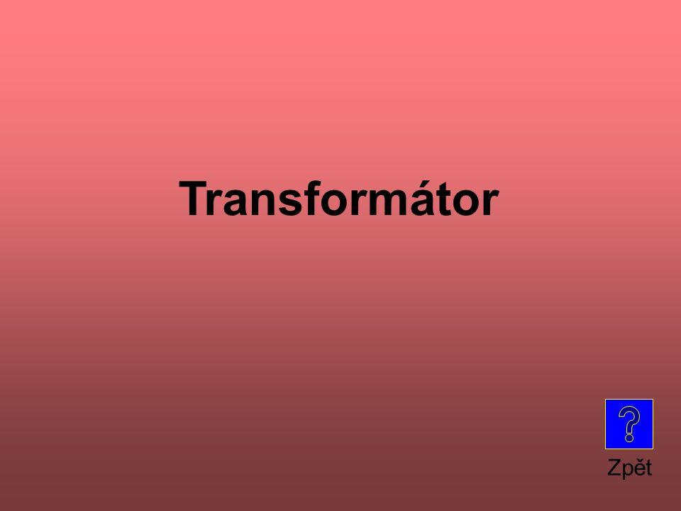 Zpět Transformátor
