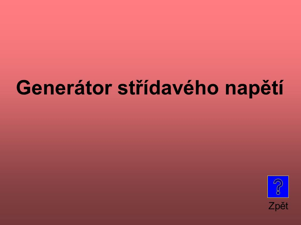 Zpět Generátor střídavého napětí