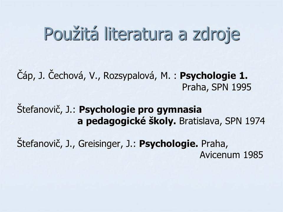 Použitá literatura a zdroje Čáp, J.Čechová, V., Rozsypalová, M.