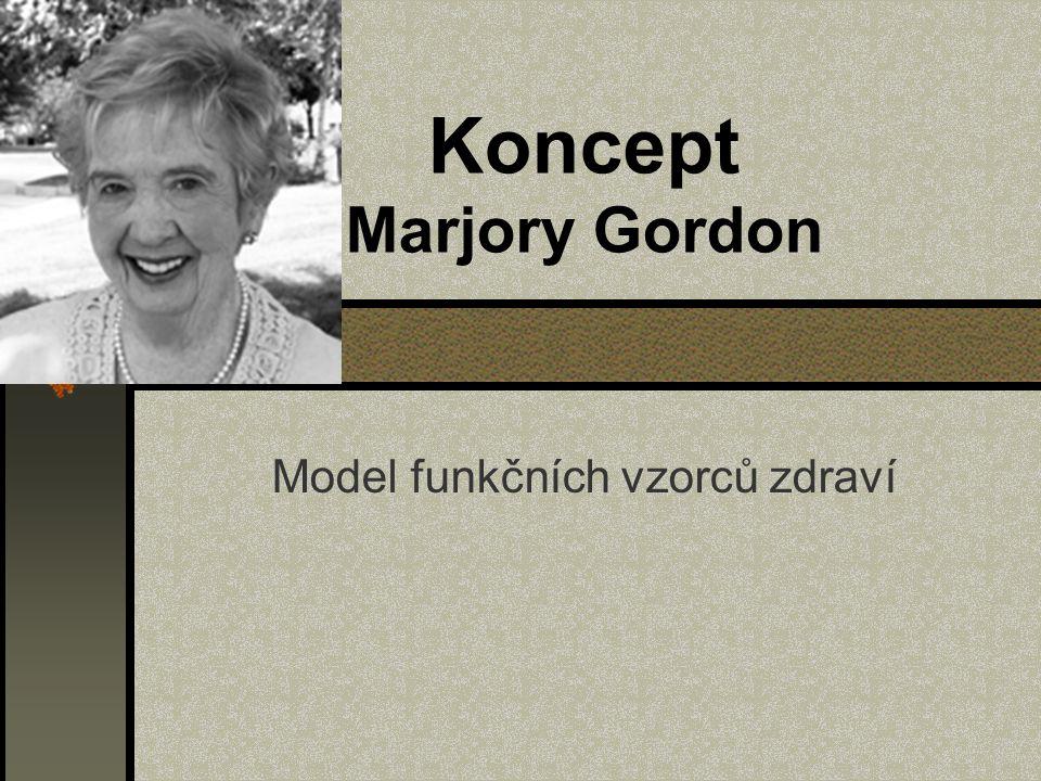 Marjory Gordonová Ošetřovatelství vystudovala na Mount Sinai Hospital School of Nursing Bc.