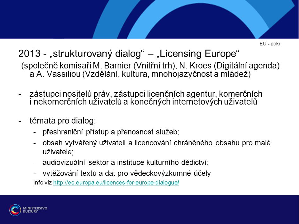 """EU - pokr. 2013 - """"strukturovaný dialog – """"Licensing Europe (společně komisaři M."""