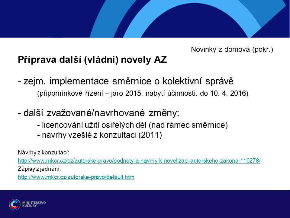 Novinky z domova (pokr.) Příprava další (vládní) novely AZ - zejm.