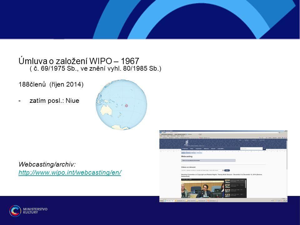 Počet smluvních stran mezinárodních smluv podzim 2014 (www.wipo.int)www.wipo.int Revidovaná úmluva Bernská168 Římská úmluva92 Ženevská (protipirátská) úmluva78 Všeobecná úmluva o autorském právu100 WIPO smlouva o autorském právu93 WIPO smlouva o výkonech VU a o zvukových záznamech94 Pekingská smlouva 74 podpisů, 6 ratif./30 Marrákešská smlouva 80 podpisů, 4 ratif.