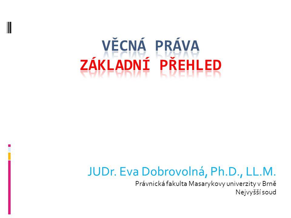 JUDr. Eva Dobrovolná, Ph.D., LL.M. Právnická fakulta Masarykovy univerzity v Brně Nejvyšší soud