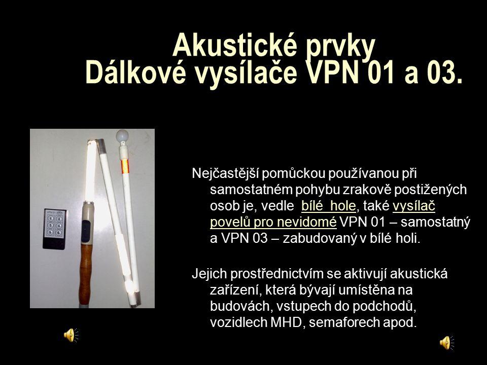 Dělení: Akustické prvky  Dálkové vysílače VPN  Orientační hlasové majáčky  Povelová souprava na MHD  Semafory  Informační panely Hmatné prvky  U