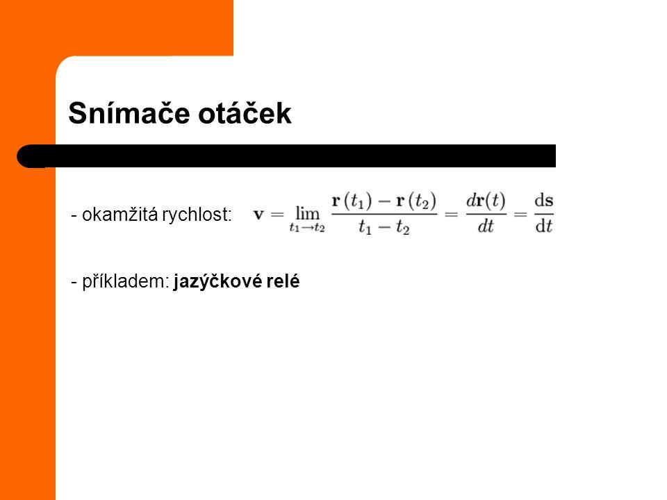 Snímače otáček - okamžitá rychlost: - příkladem: jazýčkové relé