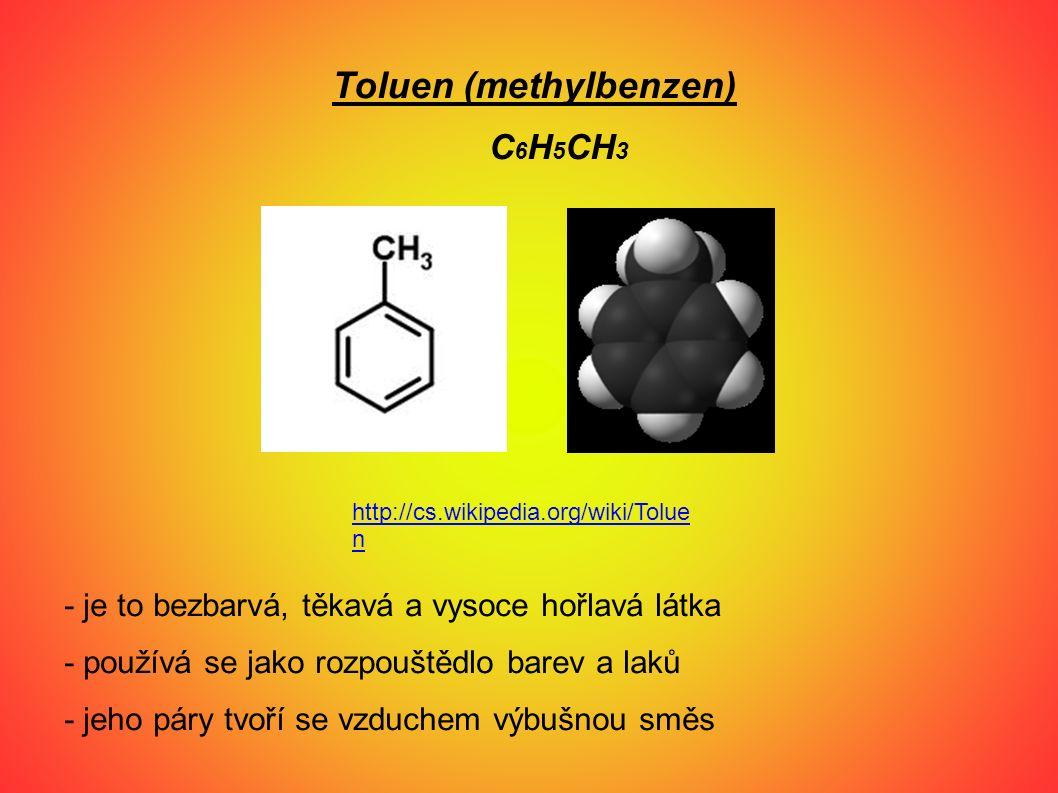 Toluen (methylbenzen) C 6 H 5 CH 3 - je to bezbarvá, těkavá a vysoce hořlavá látka - používá se jako rozpouštědlo barev a laků - jeho páry tvoří se vz