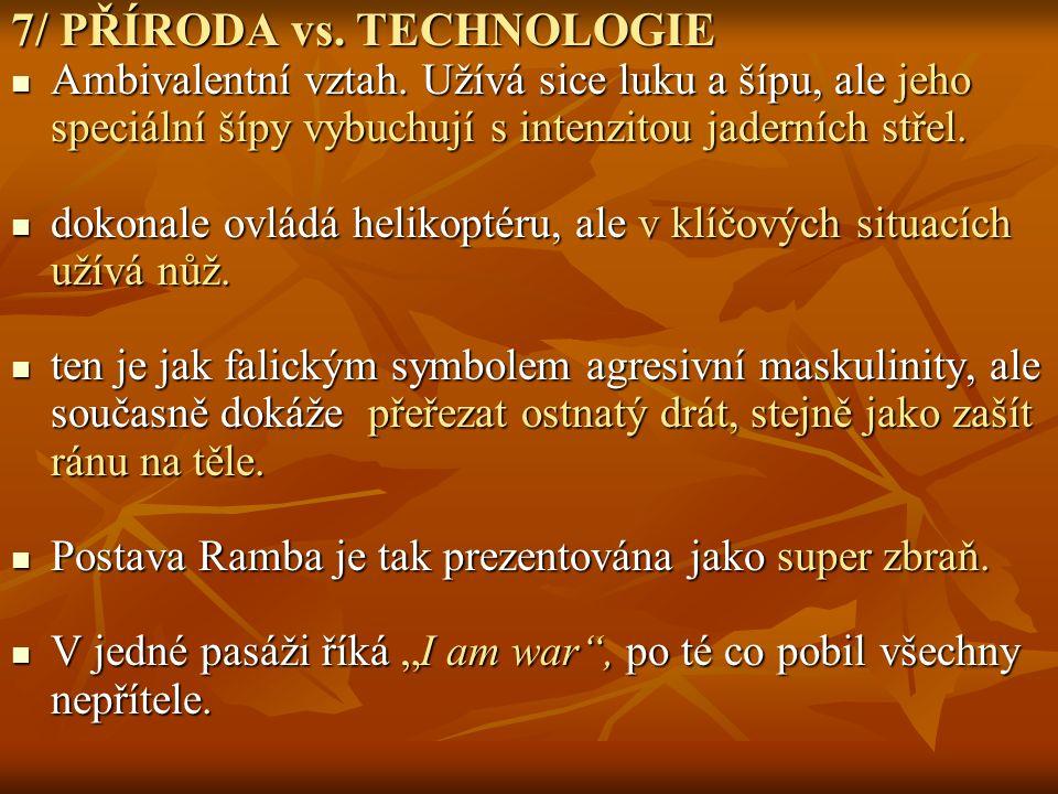 7/ PŘÍRODA vs. TECHNOLOGIE Ambivalentní vztah.