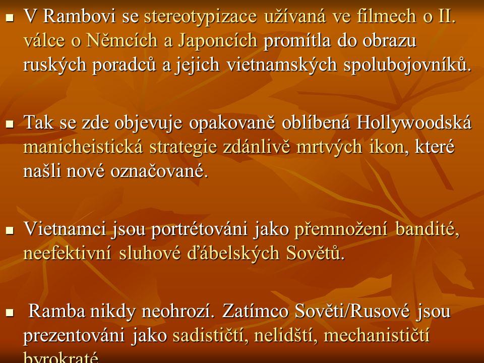 V Rambovi se stereotypizace užívaná ve filmech o II.