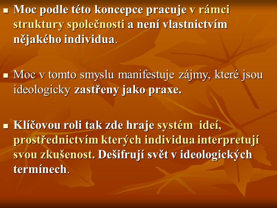 Moc podle této koncepce pracuje v rámci struktury společnosti a není vlastnictvím nějakého individua.