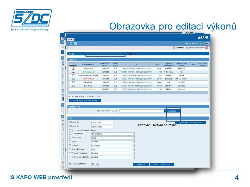 4 IS KAPO WEB prostředí Obrazovka pro editaci výkonů ISOŘ Testování správného zadání