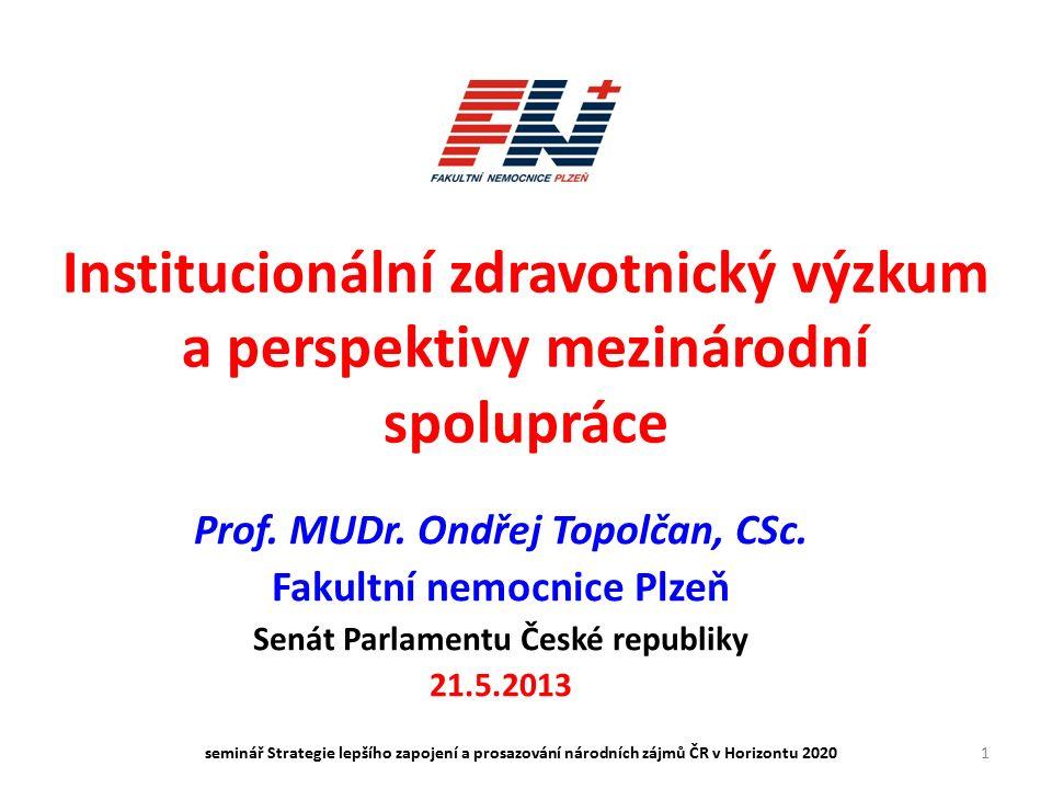 1 Institucionální zdravotnický výzkum a perspektivy mezinárodní spolupráce Prof.