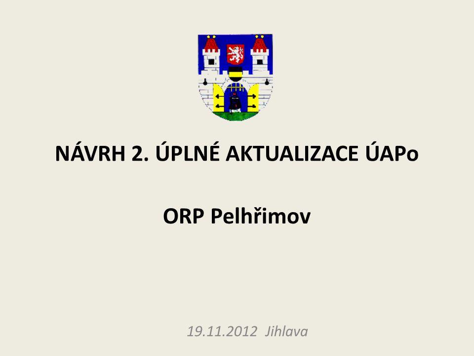 NÁVRH 2. ÚPLNÉ AKTUALIZACE ÚAPo ORP Pelhřimov 19.11.2012 Jihlava