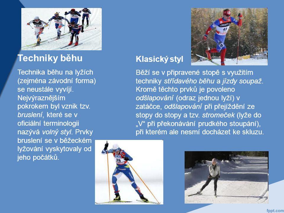 Techniky běhu Technika běhu na lyžích (zejména závodní forma) se neustále vyvíjí.