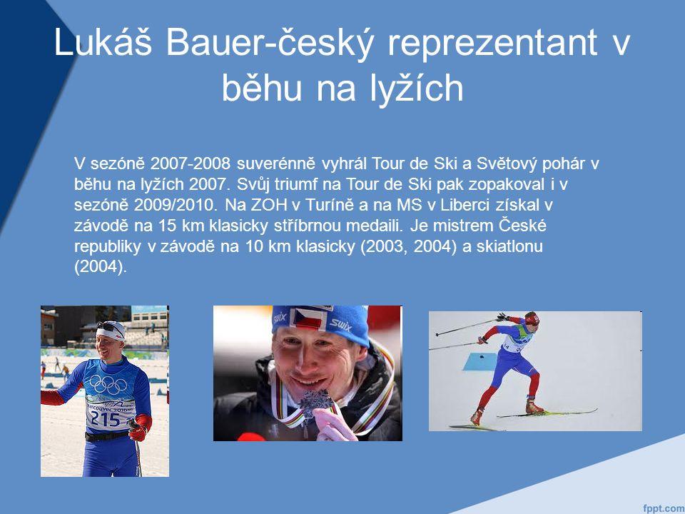 Lukáš Bauer-český reprezentant v běhu na lyžích V sezóně 2007-2008 suverénně vyhrál Tour de Ski a Světový pohár v běhu na lyžích 2007.