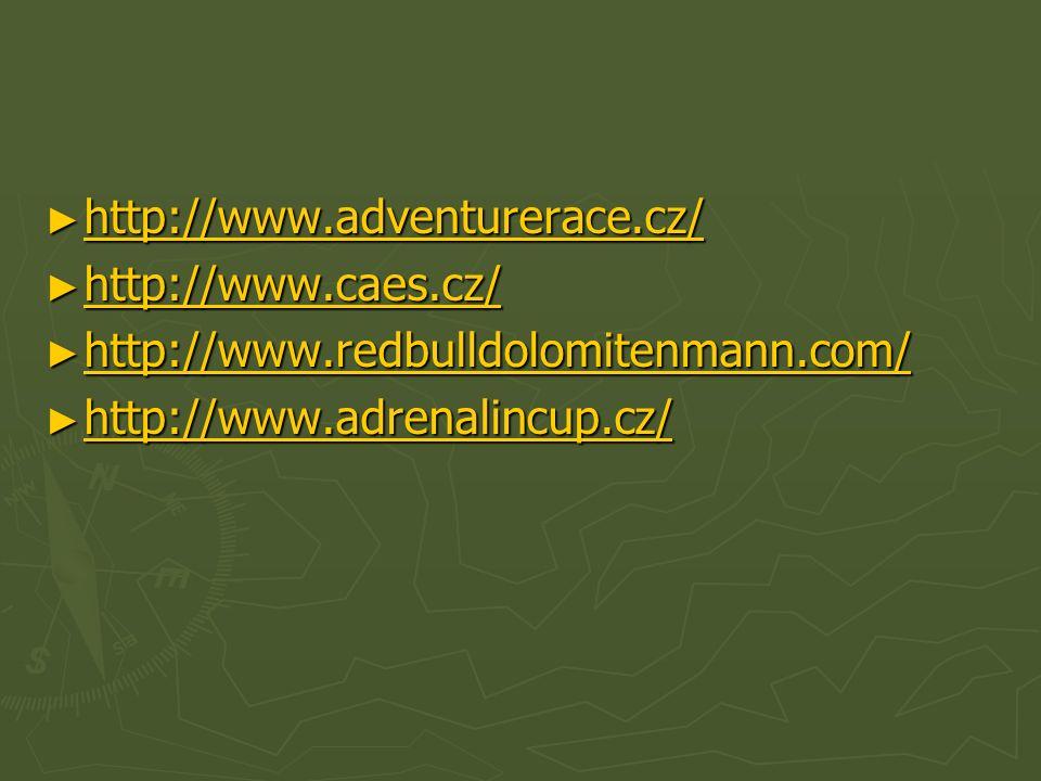 ► http://www.adventurerace.cz/ http://www.adventurerace.cz/ ► http://www.caes.cz/ http://www.caes.cz/ ► http://www.redbulldolomitenmann.com/ http://ww