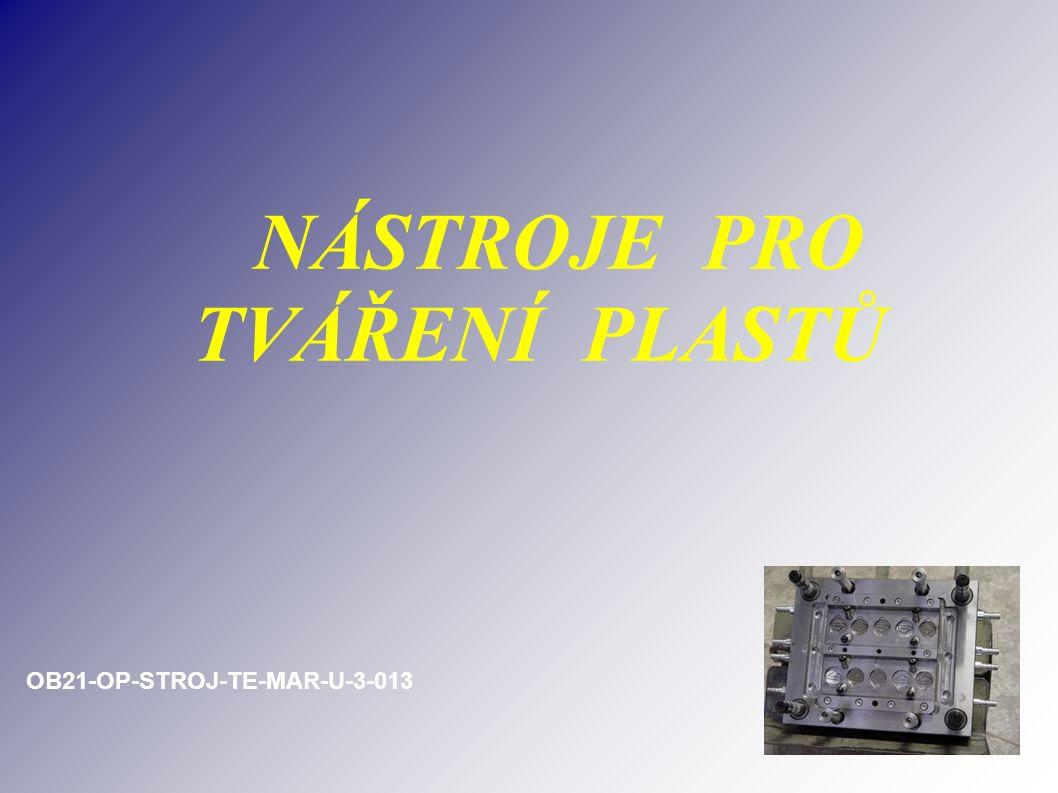 NÁSTROJE PRO TVÁŘENÍ PLASTŮ OB21-OP-STROJ-TE-MAR-U-3-013