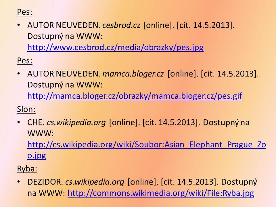 Pes: AUTOR NEUVEDEN. cesbrod.cz [online]. [cit. 14.5.2013]. Dostupný na WWW: http://www.cesbrod.cz/media/obrazky/pes.jpg http://www.cesbrod.cz/media/o