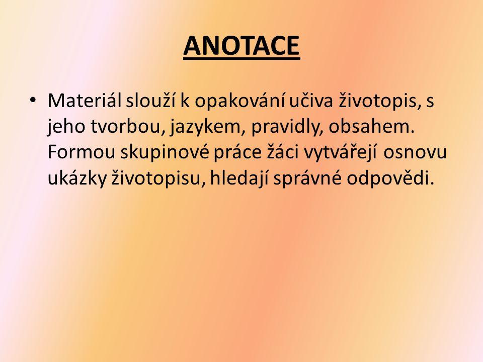 ANOTACE Materiál slouží k opakování učiva životopis, s jeho tvorbou, jazykem, pravidly, obsahem.