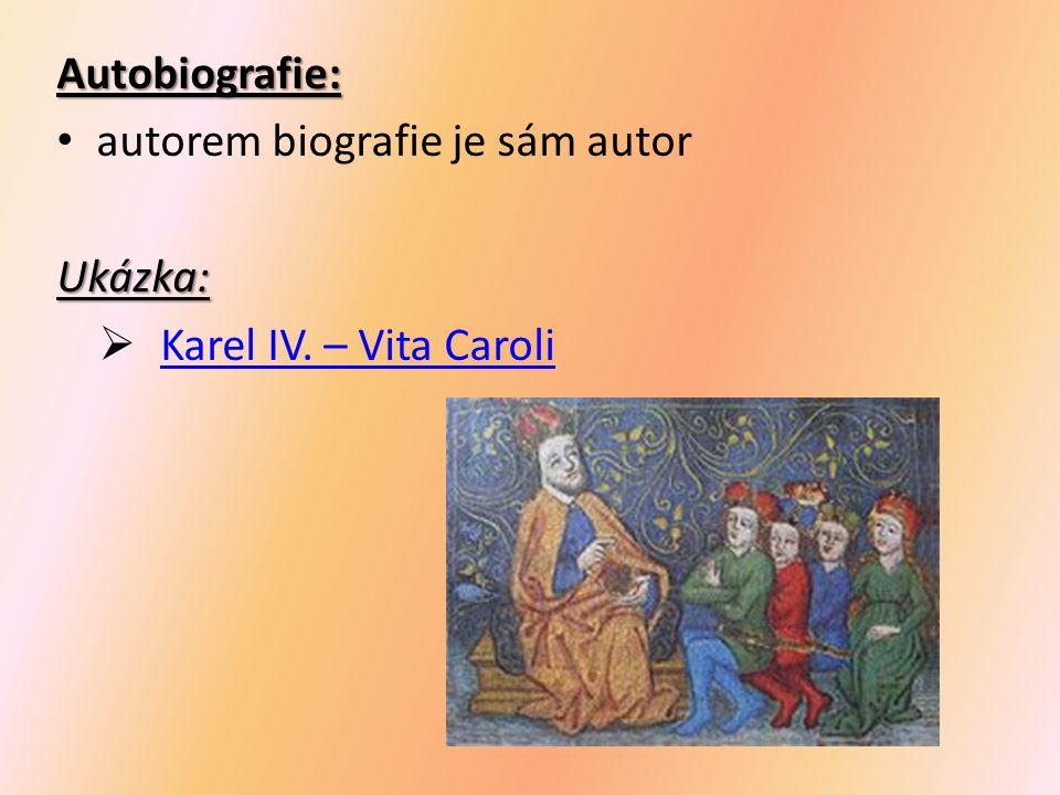 Autobiografie: autorem biografie je sám autorUkázka:  Karel IV.