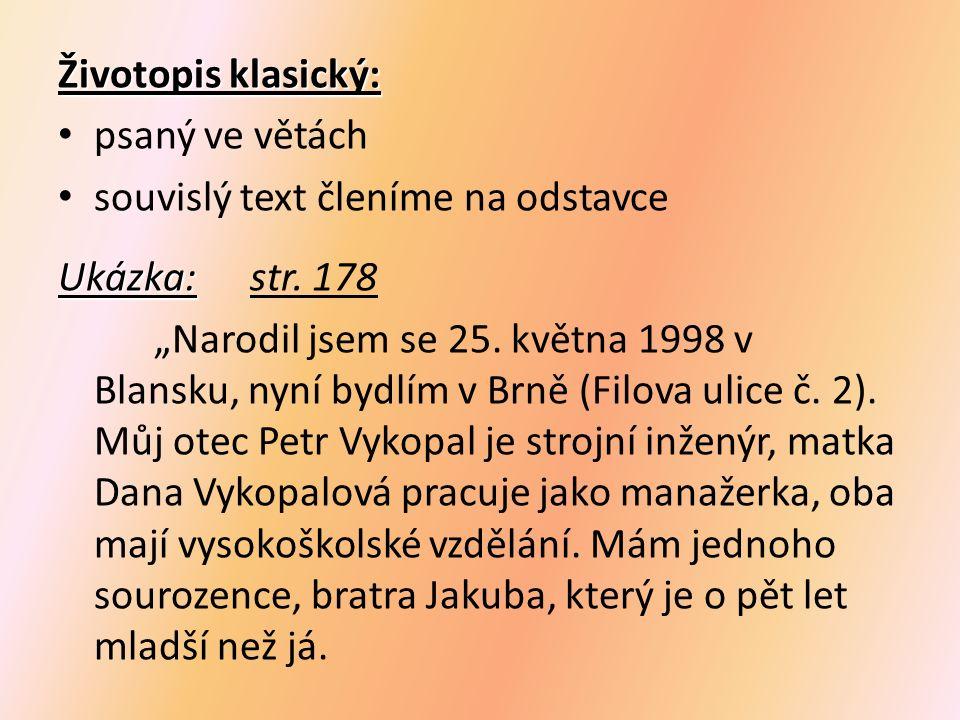 Životopis klasický: psaný ve větách souvislý text členíme na odstavce Ukázka: Ukázka:str.