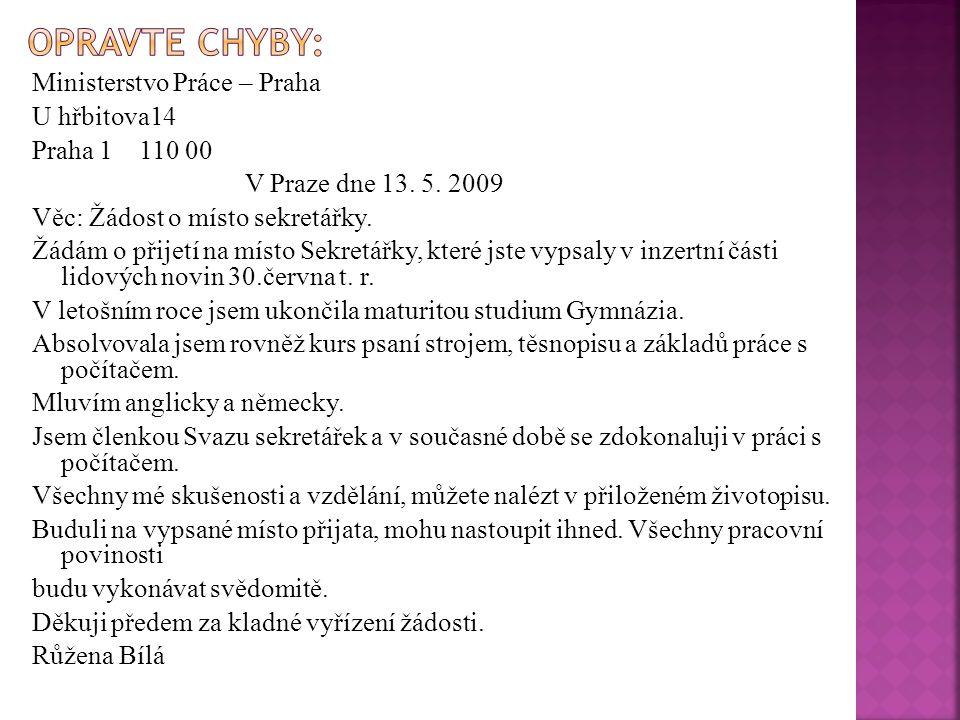 Ministerstvo Práce – Praha U hřbitova14 Praha 1 110 00 V Praze dne 13.