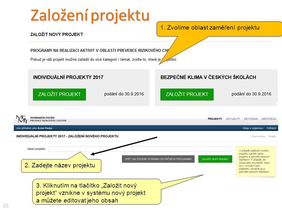 Založení projektu 23 1. Zvolíme oblast zaměření projektu 2.