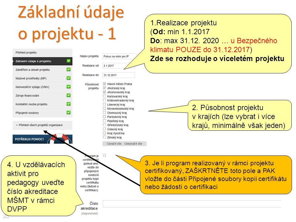 Základní údaje o projektu - 1 25 1.Realizace projektu (Od: min 1.1.2017 Do: max 31.12.