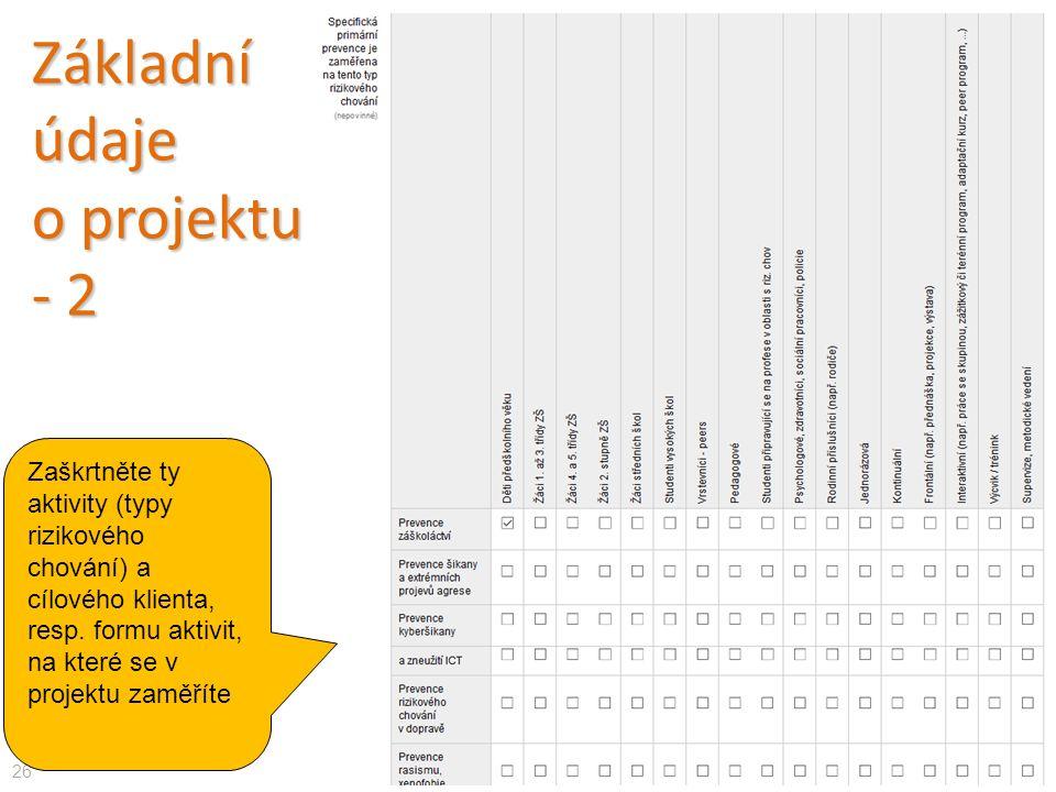 Základní údaje o projektu - 2 26 Zaškrtněte ty aktivity (typy rizikového chování) a cílového klienta, resp.
