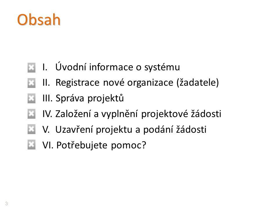 Obsah I. Úvodní informace o systému II. Registrace nové organizace (žadatele) III.
