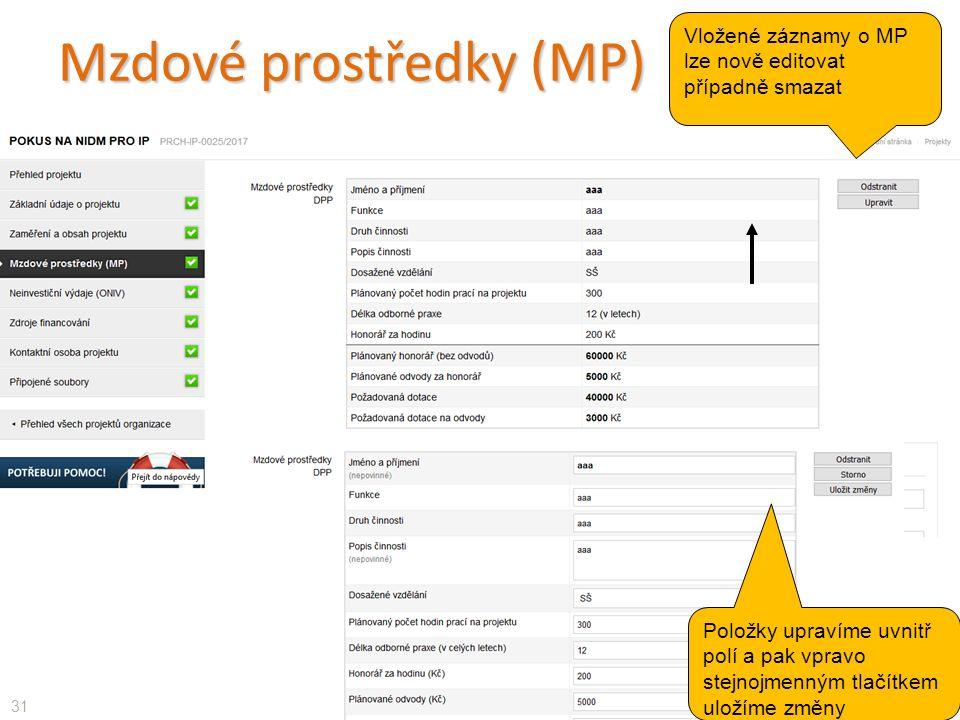 Mzdové prostředky (MP) 31 Vložené záznamy o MP lze nově editovat případně smazat Položky upravíme uvnitř polí a pak vpravo stejnojmenným tlačítkem uložíme změny
