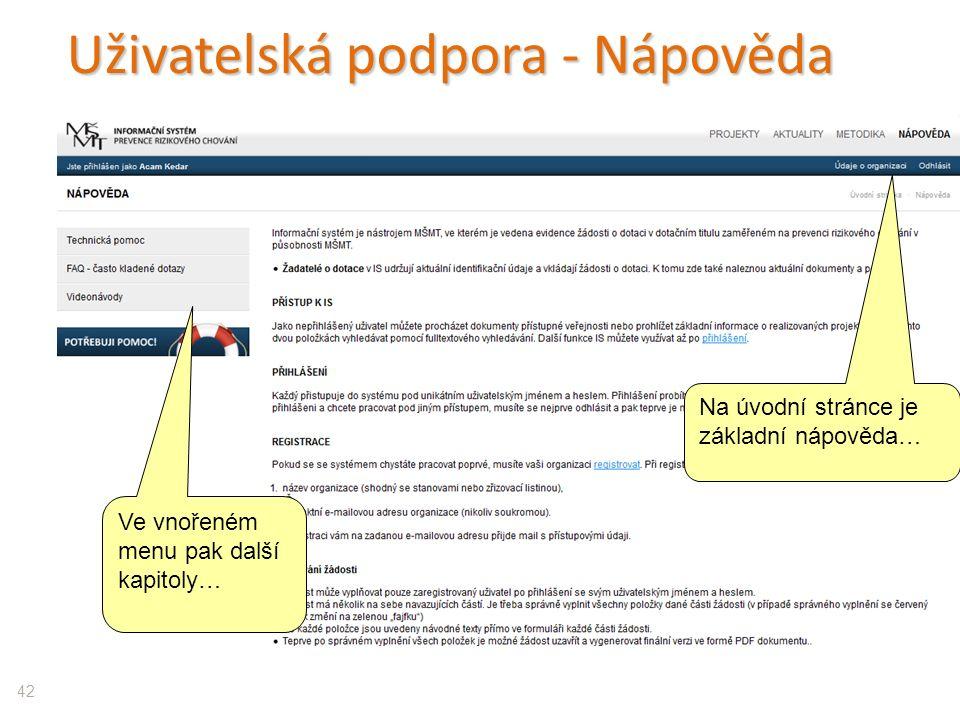 Uživatelská podpora - Nápověda 42 Na úvodní stránce je základní nápověda… Ve vnořeném menu pak další kapitoly…