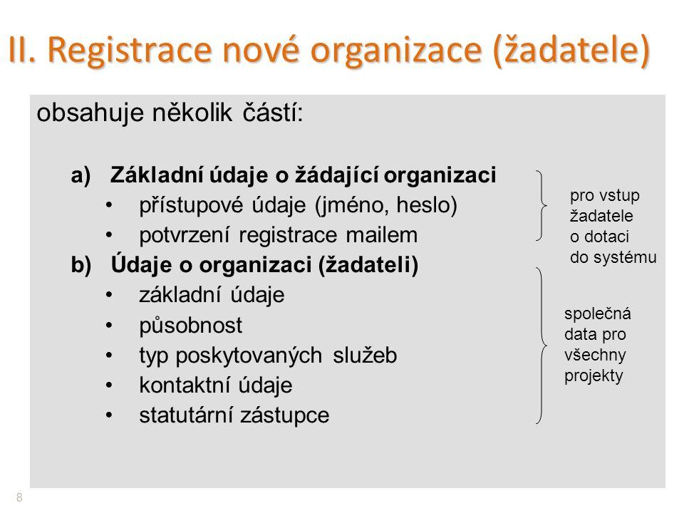Registrace 1 – vložení přístupových údajů …a jméno a e-mail zadavatele dat o organizaci - na tento mail Vám přijdou informace k dokončení registrace (ale i při obnovování hesla) Vložte Oficiální název organizace a IČ Vaší organizace 9 Ověřuje a aktualizuje se vůči ARES