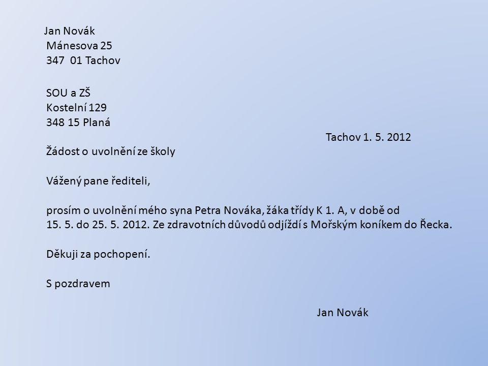 Jan Novák Mánesova 25 347 01 Tachov SOU a ZŠ Kostelní 129 348 15 Planá Tachov 1.