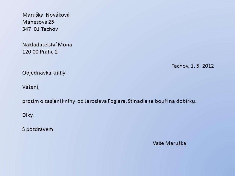 Maruška Nováková Mánesova 25 347 01 Tachov Nakladatelství Mona 120 00 Praha 2 Tachov, 1.
