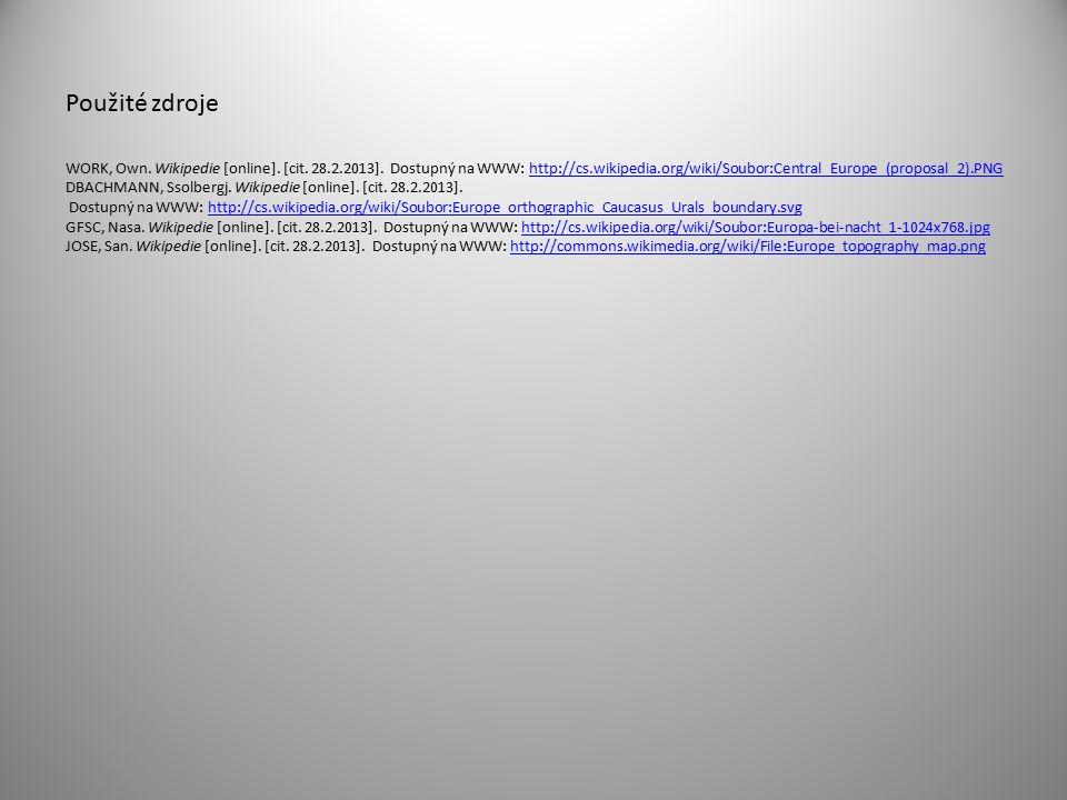 Použité zdroje WORK, Own. Wikipedie [online]. [cit. 28.2.2013]. Dostupný na WWW: http://cs.wikipedia.org/wiki/Soubor:Central_Europe_(proposal_2).PNGht