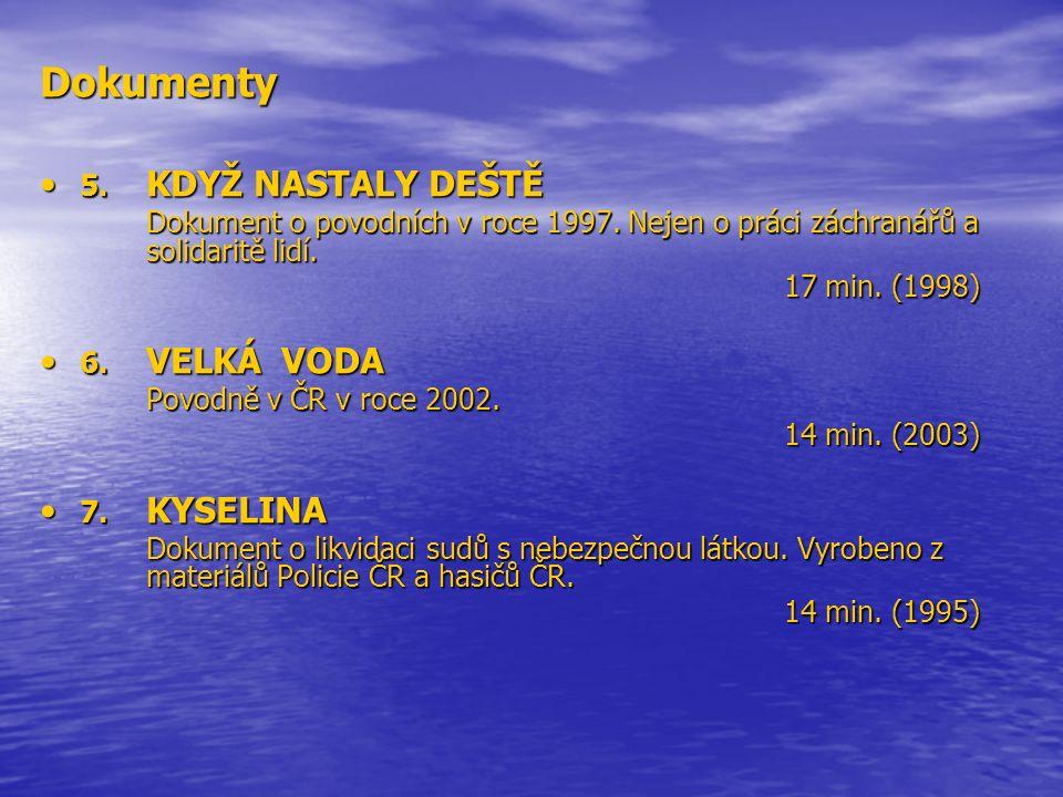 Dokumenty 5. KDYŽ NASTALY DEŠTĚ 5. KDYŽ NASTALY DEŠTĚ Dokument o povodních v roce 1997. Nejen o práci záchranářů a solidaritě lidí. Dokument o povodní