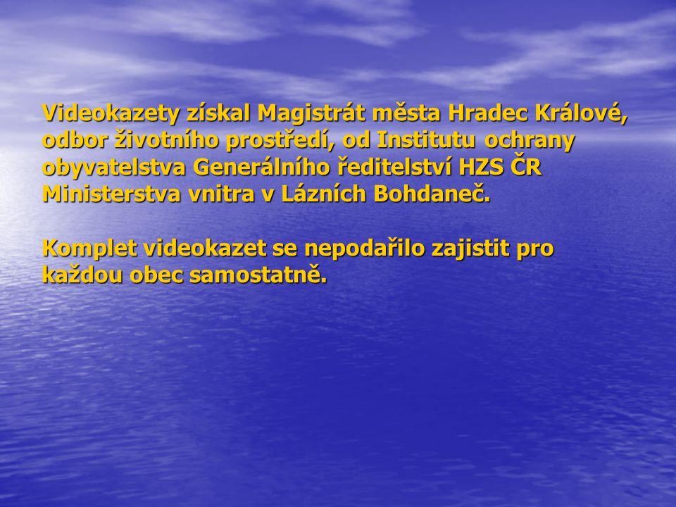 Videokazety získal Magistrát města Hradec Králové, odbor životního prostředí, od Institutu ochrany obyvatelstva Generálního ředitelství HZS ČR Ministe