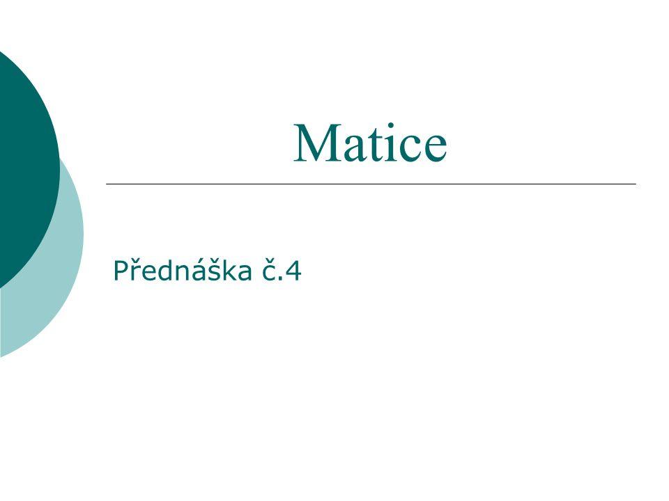 Matice Přednáška č.4