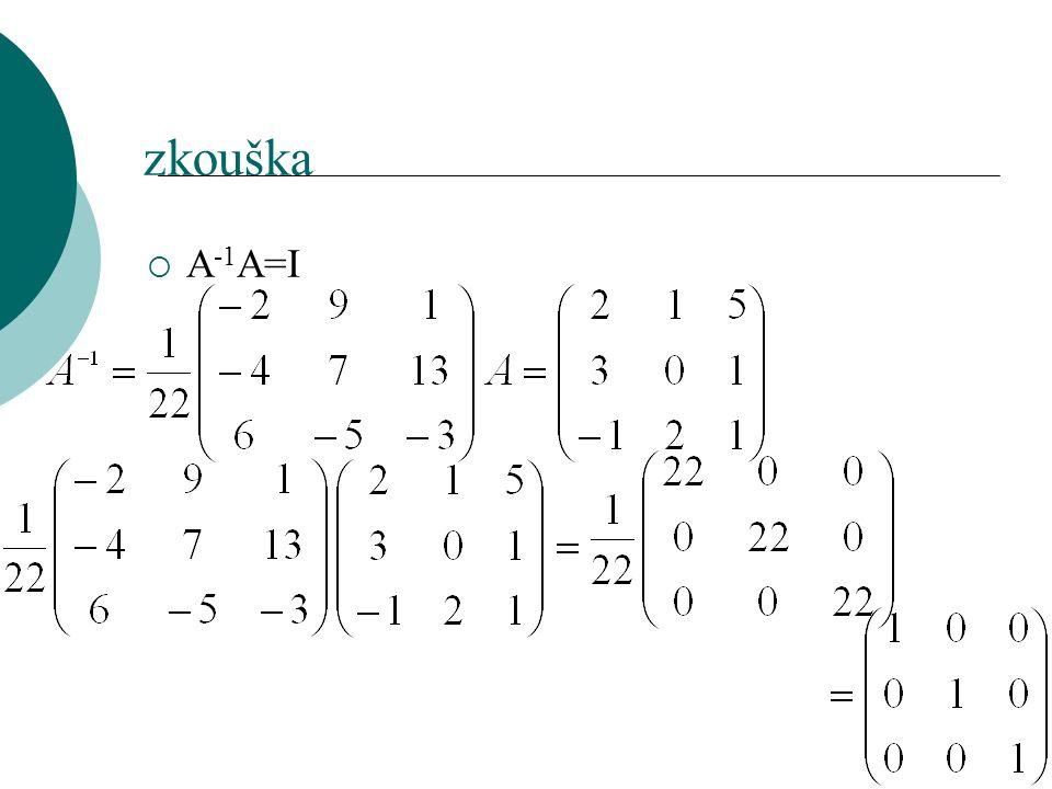 zkouška  A -1 A=I