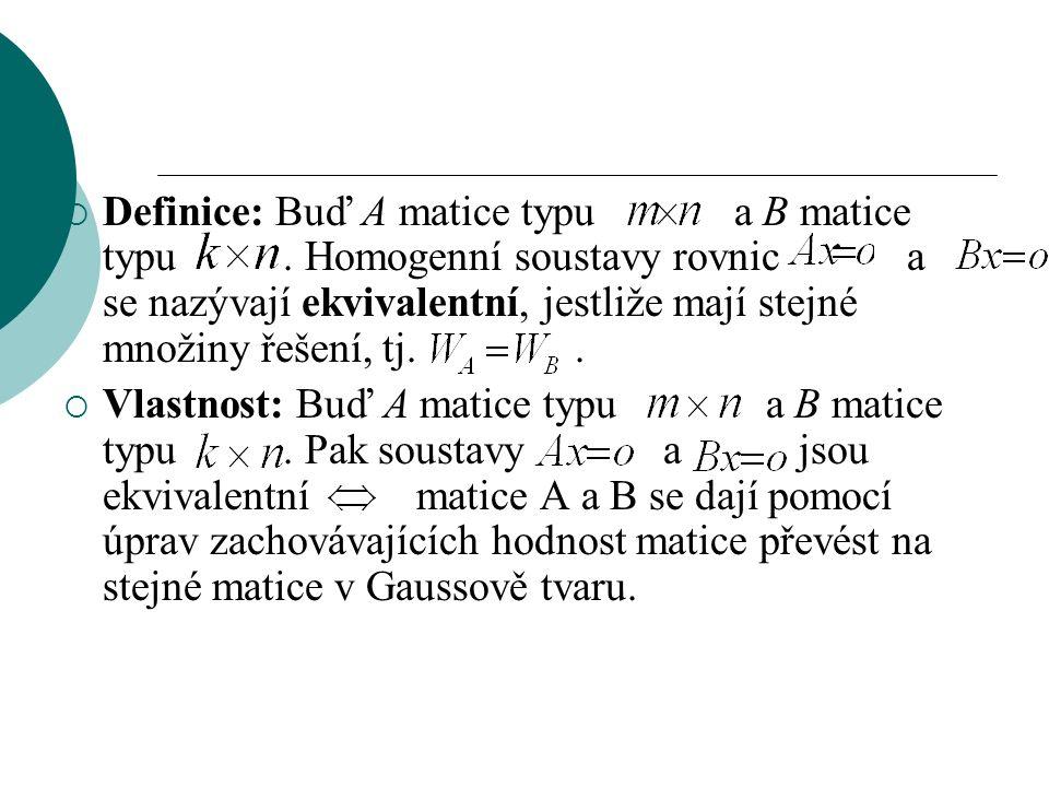  Definice: Buď A matice typu a B matice typu.