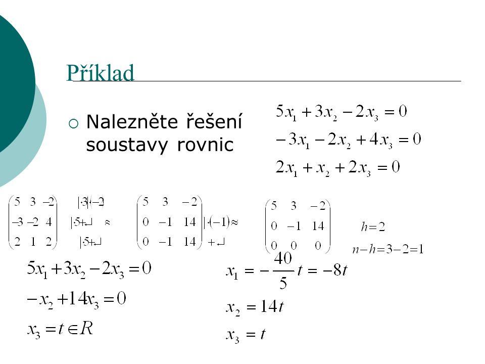 Příklad  Nalezněte řešení soustavy rovnic