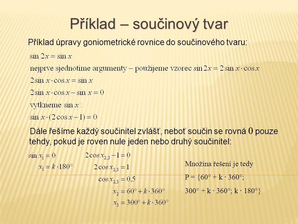 Goniometrické nerovnice Goniometrické nerovnice můžeme řešit stejně jako ostatní typy nerovnic: 1) Nerovnici vyřešit jako rovnici.